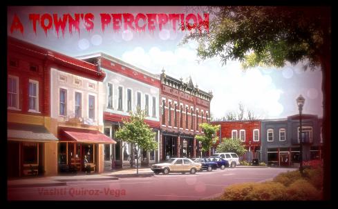 A Town's Perception