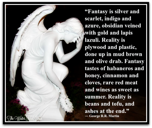 Fantasy Quote-George R.R. Martin-Writer's Quote Wednesday