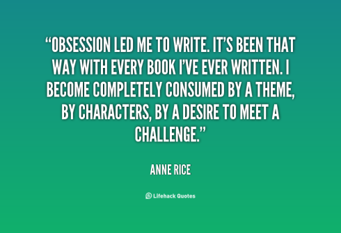 quote-Anne-Rice-obsession-led-me-to-write-its-been-90034
