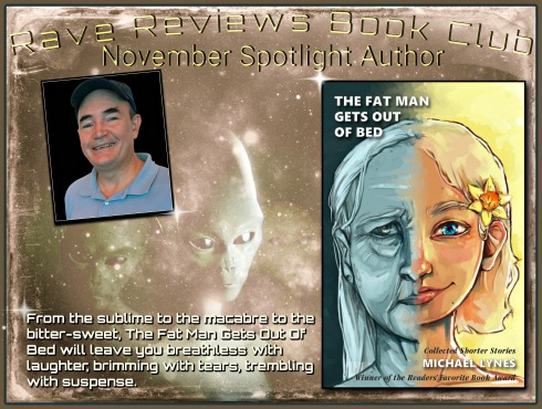 Fat Man-Michael Lynes-spotlight_author-RRBC-Rave Reviews Book Club-Vashti Quiroz Vega-The Writer Next Door-Vashti Q-storytelling-blog tour