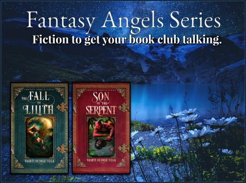 Fantasy Angels Series-son of the serpent-the fall of lilith-Vashti Quiroz Vega-fantasy-novel-fallen angels-demons-jinn-lilith-gadreel-dracul