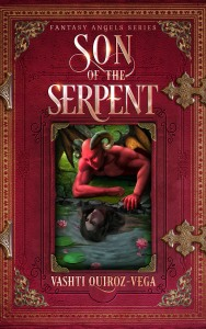 son of the serpent-novel-vashti quiroz vega-author-angels and demons-supernatural-Dracúl-lilith-fantasy angels series